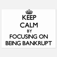 Keep Calm by focusing on Being Bankrup Invitations