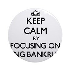 Keep Calm by focusing on Being Ba Ornament (Round)