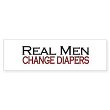 Real Men Change Diapers Bumper Bumper Sticker