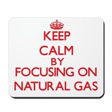 Keep Calm by focusing on Natural Gas Mousepad