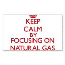 Keep Calm by focusing on Natural Gas Decal