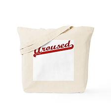 Aroused Tote Bag