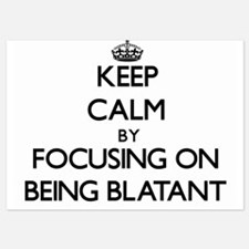 Keep Calm by focusing on Being Blatant Invitations