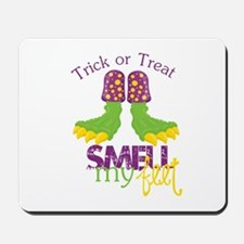 Trick or Treat Smell My Feet Mousepad