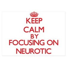 Keep Calm by focusing on Neurotic Invitations