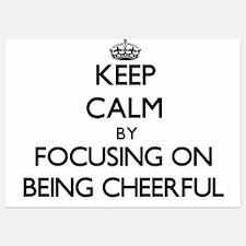 Keep Calm by focusing on Being Cheerfu Invitations