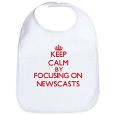 Keep Calm by focusing on Newscasts Bib