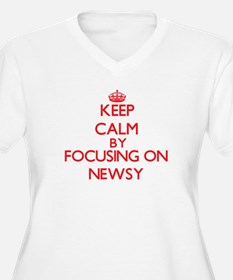 Keep Calm by focusing on Newsy Plus Size T-Shirt