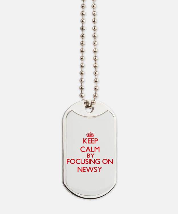 Keep Calm by focusing on Newsy Dog Tags