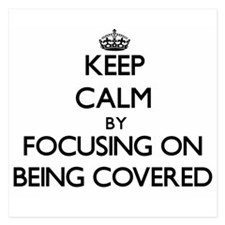 Keep Calm by focusing on Being Covered Invitations