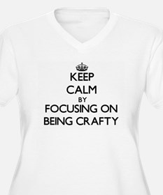 Keep Calm by focusing on Being C Plus Size T-Shirt
