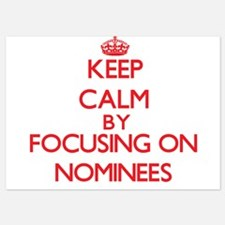 Keep Calm by focusing on Nominees Invitations