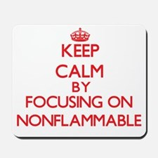 Keep Calm by focusing on Nonflammable Mousepad