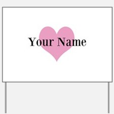 Pink heart and personalized name Yard Sign