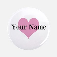 """Pink heart and personalized name 3.5"""" Button (100"""