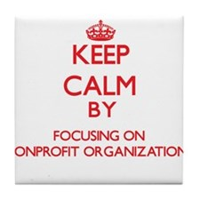 Keep Calm by focusing on Nonprofit Or Tile Coaster
