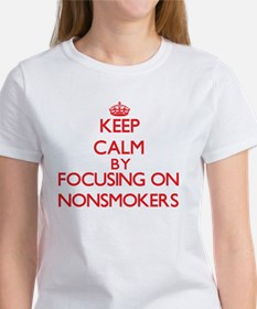 Keep Calm by focusing on Nonsmokers T-Shirt
