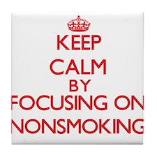 Keep Calm by focusing on Nonsmoking Tile Coaster