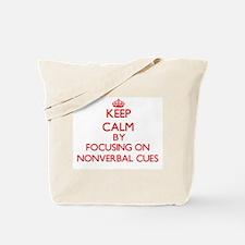 Keep Calm by focusing on Nonverbal Cues Tote Bag