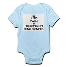Keep Calm by focusing on Being Dignified Body Suit