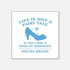 """Life Is Not A Fairy Tale Square Sticker 3"""" x 3"""""""