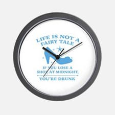 Life Is Not A Fairy Tale Wall Clock