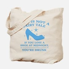 Life Is Not A Fairy Tale Tote Bag