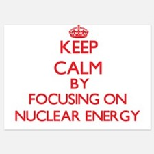 Keep Calm by focusing on Nuclear Energ Invitations
