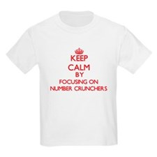 Keep Calm by focusing on Number Crunchers T-Shirt