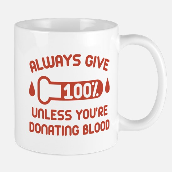 Always Give 100 Percent Mug