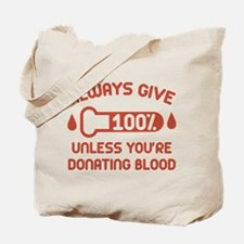 Always Give 100 Percent Tote Bag