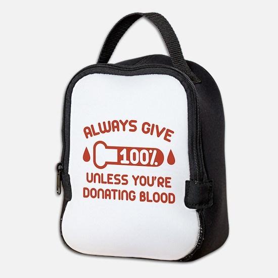 Always Give 100 Percent Neoprene Lunch Bag