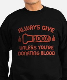 Always Give 100 Percent Sweatshirt