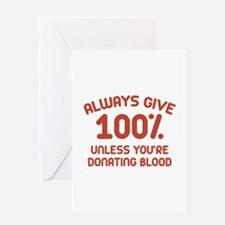 Always Give 100 Percent Greeting Card