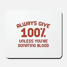 Always Give 100 Percent Mousepad