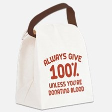 Always Give 100 Percent Canvas Lunch Bag