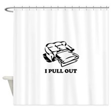 I Pull Out Shower Curtain