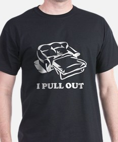 I Pull Out T-Shirt