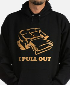 I Pull Out Hoodie