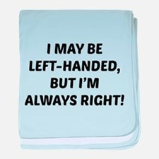 I May Be Left-Handed, But I'm Always Right! baby b