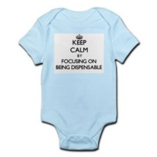 Keep Calm by focusing on Being Dispensab Body Suit