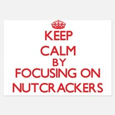 Keep Calm by focusing on Nutcrackers Invitations