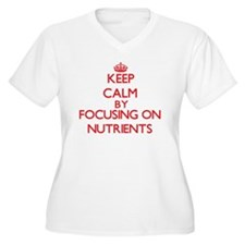 Keep Calm by focusing on Nutrien Plus Size T-Shirt