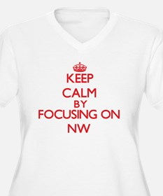 Keep Calm by focusing on Nw Plus Size T-Shirt