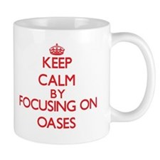 Keep Calm by focusing on Oases Mugs