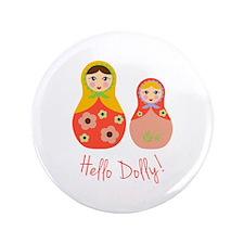 """Hello Dolly! 3.5"""" Button"""