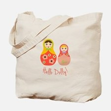 Hello Dolly! Tote Bag