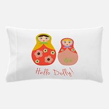 Hello Dolly! Pillow Case