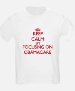Keep Calm by focusing on Obamacare T-Shirt