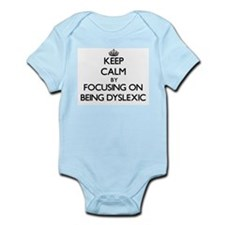 Keep Calm by focusing on Being Dyslexic Body Suit